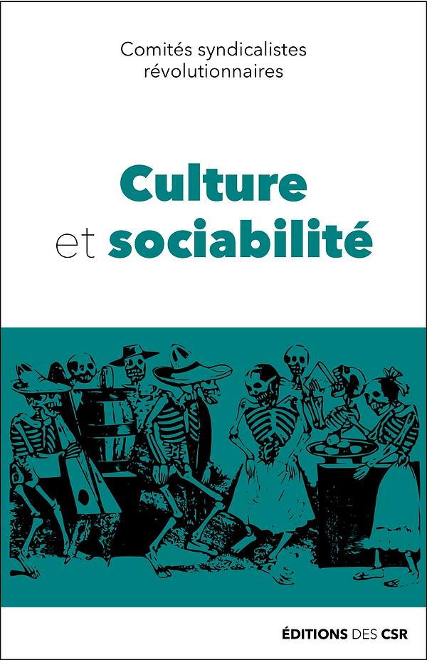 Culure et sociabilité, brochure syndicaliste révolutionnaire (CSR)