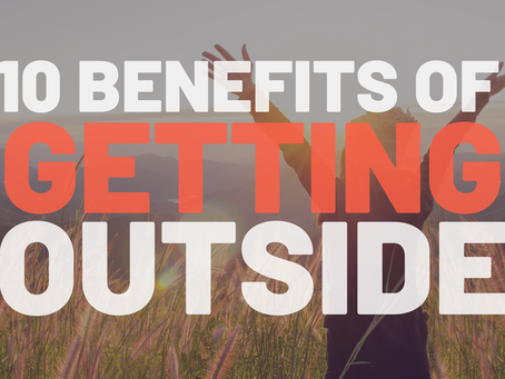 10 Benefits of Getting Outside