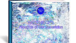 Water is Life: Thoughts of Our Generation