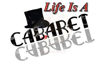 Life is a Cabaret.2.jpg