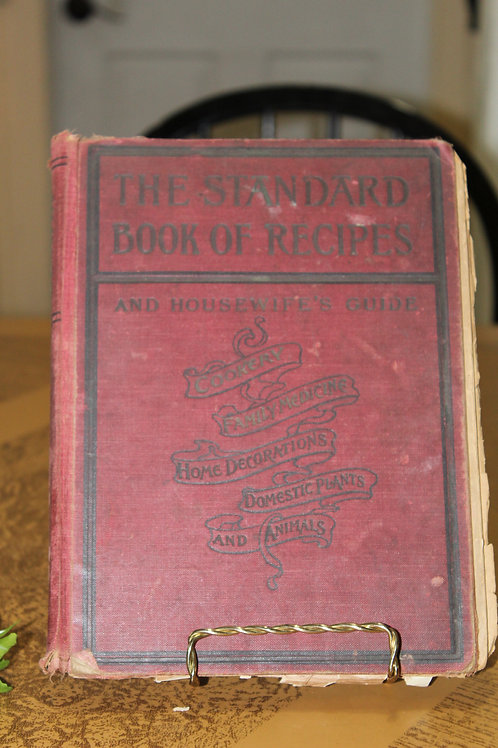 Antique Farmhouse The Standard Book of Recipes & Housewife Guide 1901