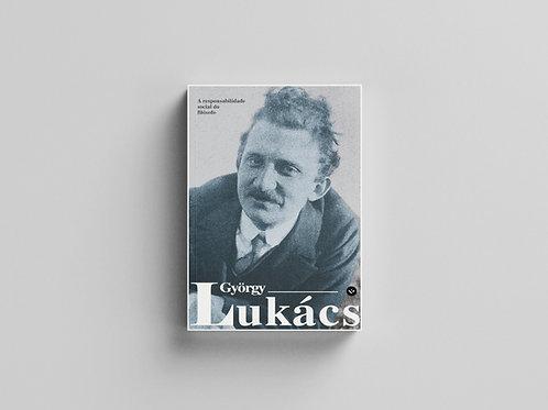 A responsabilidade social do filósofo e outros escritos políticos, por Lukács