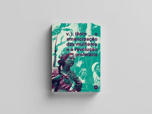 V. I. Lênin - A emancipação das mulheres e a revolução proletária