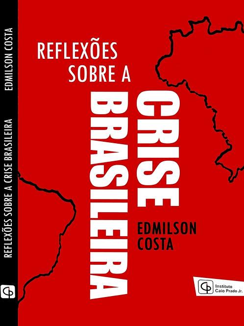 Reflexões sobre a crise brasileira, por Edmilson Costa