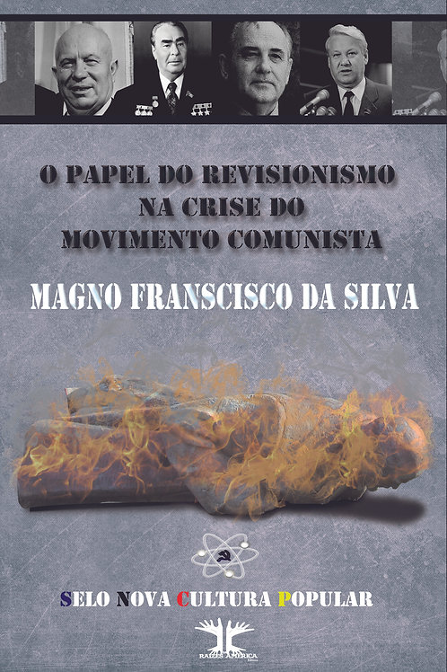 O  papel do revisionismo na crise do movimento comunista