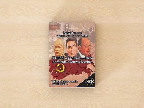 LUDO MARTENS - A URSS A CONTRARREVOLUÇÃO DE VELUDO E OUTROS ESCRITOS
