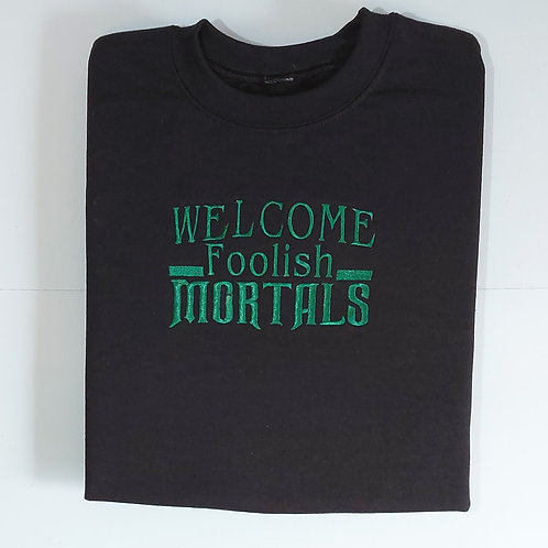 Welcome Foolish Mortals Double Sided T.Shirt