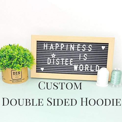 Custom Double Sided Hoodie - Please be aware I order this in so will be delayed