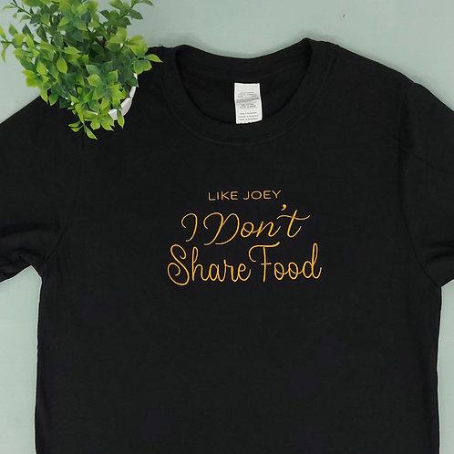 I Don't Share Food Tee
