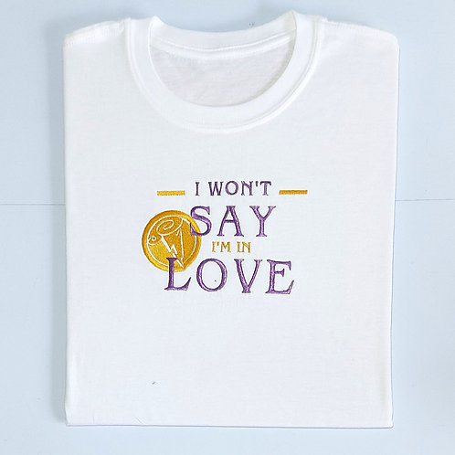 I Won't Say I'm In Love T.Shirt