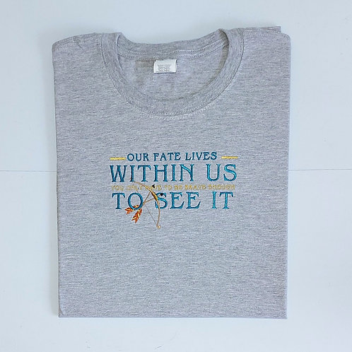 Our Fate Lives Within Us T.Shirt