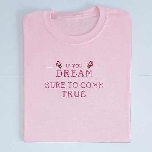 If You Dream A Thing More Than Once T.Shirt