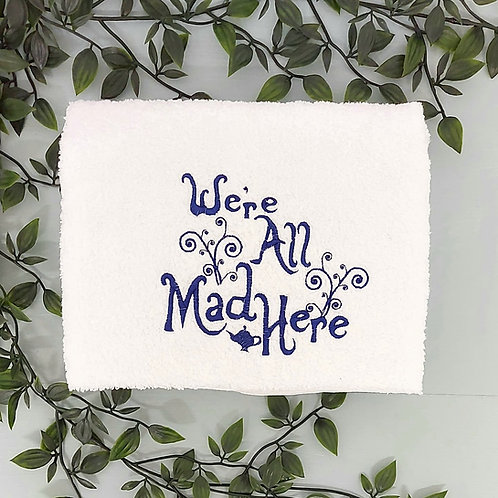 We're All Mad Here Hand Towels