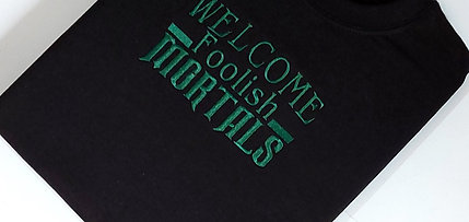 Welcome Foolish Mortals Double Sided Jumper