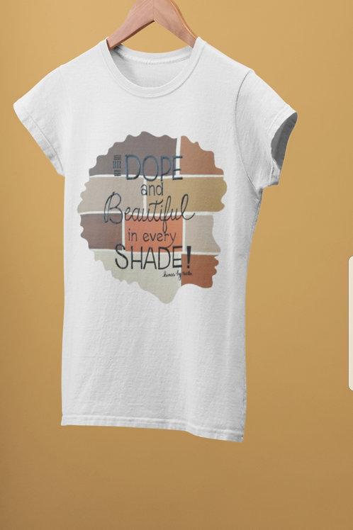 In Every Shade tee!!