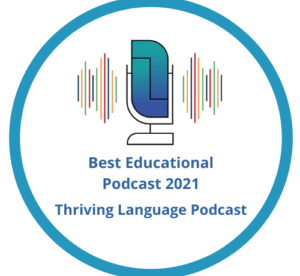 Thriving Language Podcast Named Best Educational Podcast 2021