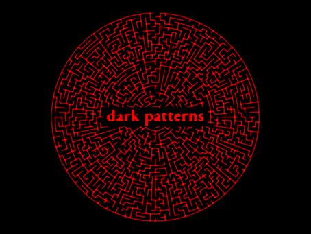Dark Patterns: An Inescapable Internet Phenomenon