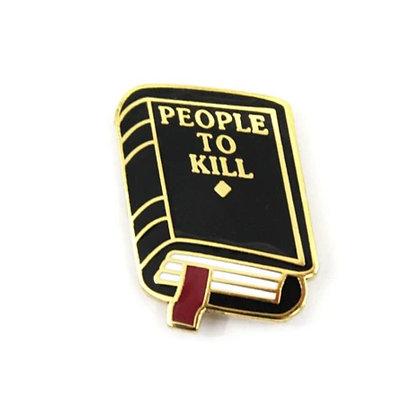"""""""People to Kill"""" Pin"""