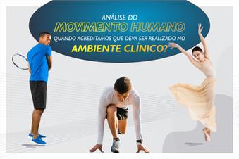 Análise do movimento humano, quando acreditamos que deva ser realizado no ambiente clínico?