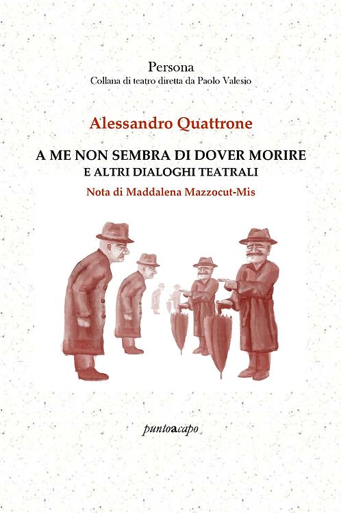 A me non sembrava di dover morire - Alessandro Quattrone