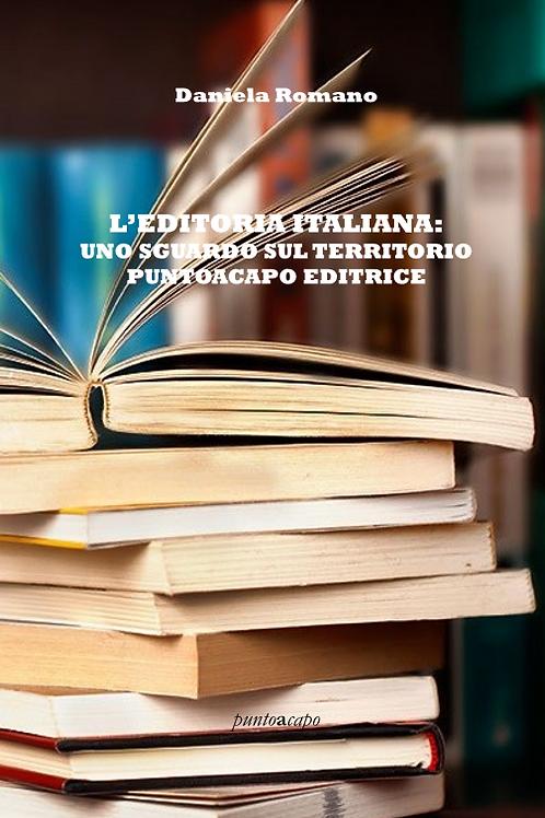 L'editoria italiana: uno sguardo sul territorio Puntoacapo Editrice - D. Romano