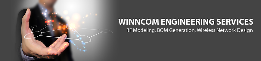 Winncom Engineering Services RF Modeling, BOM Generation, Wired & Wireless Network Design Services
