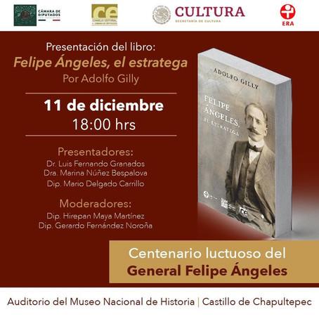 PRESENTARÁN LIBRO SOBRE FELIPE ÁNGELES EN EL MUSEO NACIONAL DE HISTORIA