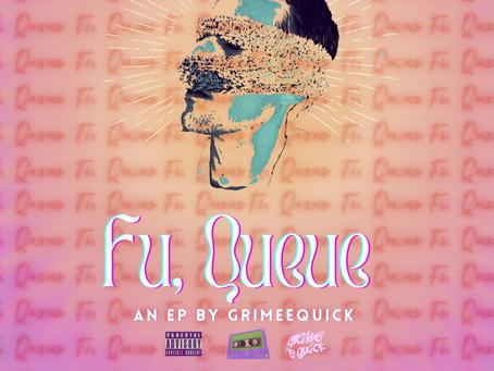 GrimeeQuick - Fu, Queue