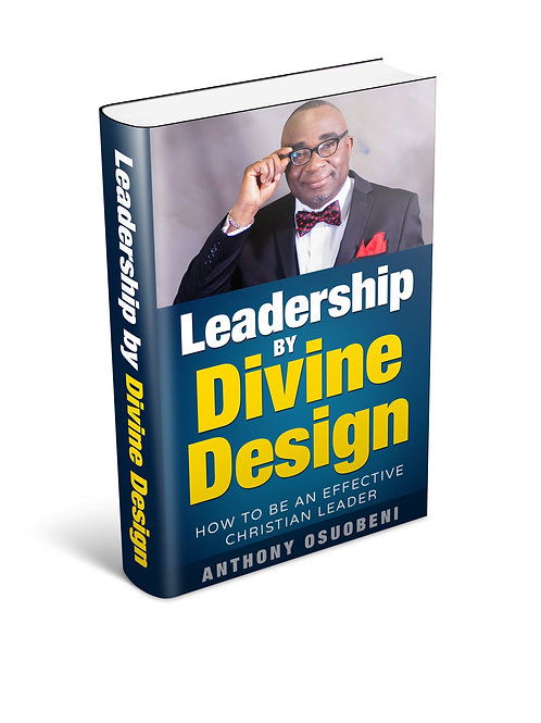 Leadership By Divine Design: How To Be An Effective Christian Leader