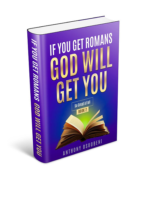 If You Get Romans God Will Get You: So Great A Fall