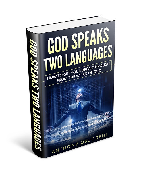 God Speaks Two Languages: How To Get Your Breakthrough From The Word Of God