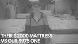 Their $2000 Mattress vs Ours