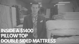 Inside a $1400 Pillow Top Double Sided Mattress.