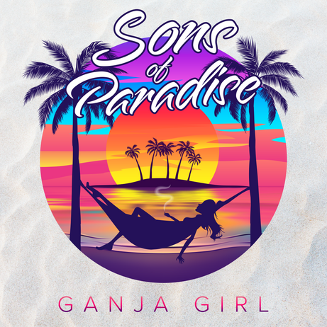 "Sons of Paradise - ""Ganja Girl"""