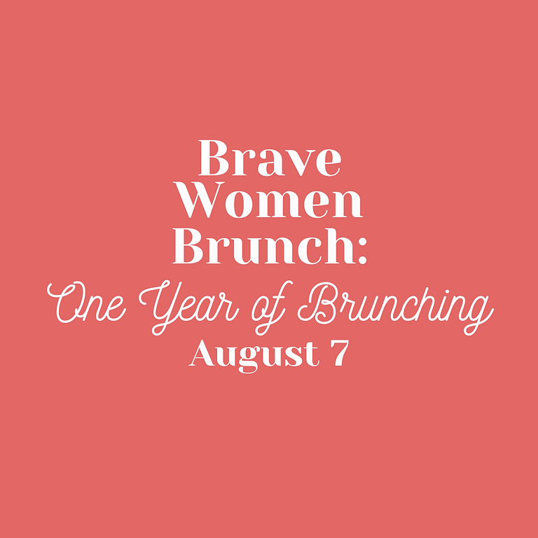 Brave Women Brunch: One Year of Brunching
