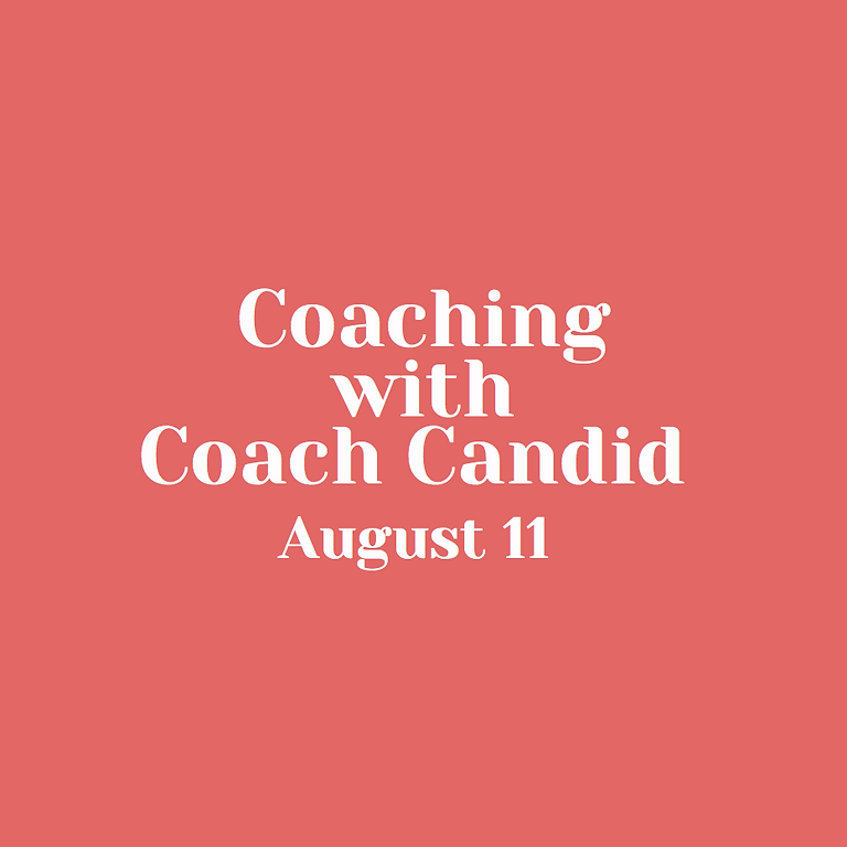 Group Coaching with Coach Candid