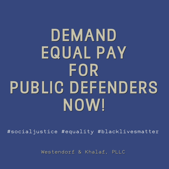 Support Justice Equality: EQUAL PAY FOR PUBLIC DEFENDERS NOW!