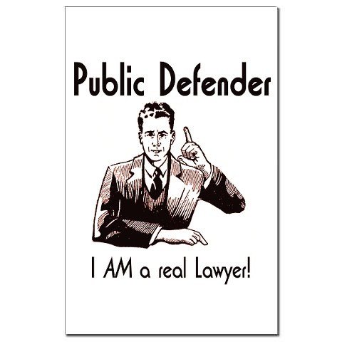 I Don't Want a Public Defender, I Need a REAL Lawyer.
