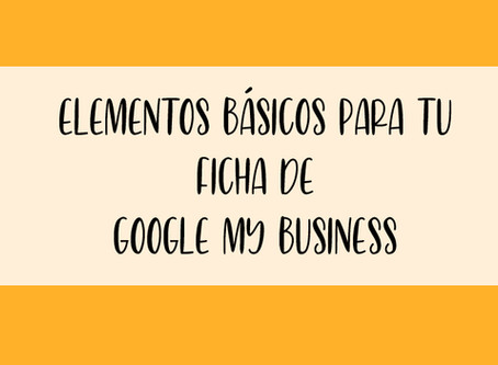 5 elementos básicos que debe incluir tu ficha de Google My Business
