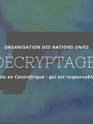 DÉCRYPTAGE JURIDIQUE - Viols en Centrafrique : Quelle responsabilité au sein de l'ONU ?