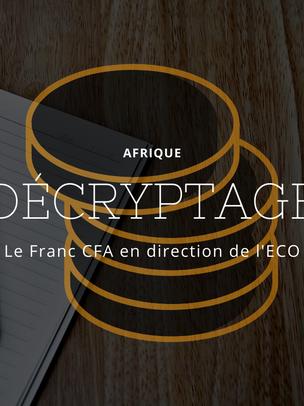 [DECRYPTAGE] Le Franc CFA en direction de l'ECO