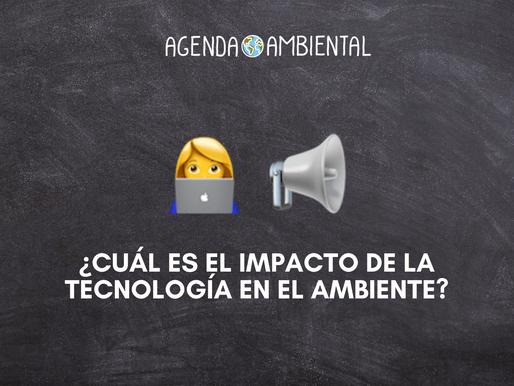 ¿Cuál es el impacto de la tecnología en el Ambiente?