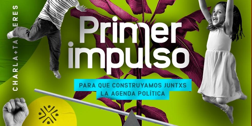 """Primer impulso: """"para que construyamos juntxs la agenda política"""""""