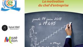 """15 juin 2018 : Soirée """"la motivation du chef d'entreprise"""""""