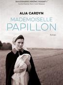 Mademoiselle Papillon / Alia Cardyn