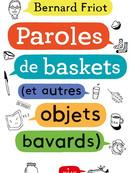 Paroles de baskets (et autres objets bavards)