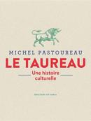 Le taureau : une histoire culturelle / Michel Pastoureau