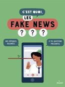 C'est quoi les fake news ???