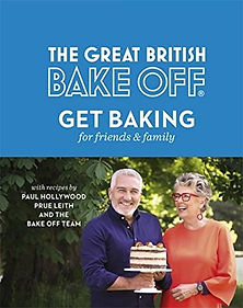The Great British Bake Off Get Baking For Family And Friends, new bake off book, 2018 bake off book, paul and prue baking book