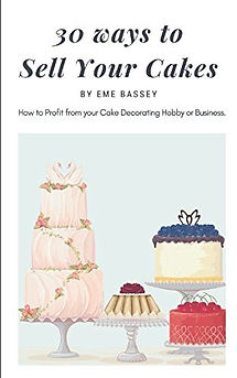 30 Ways to Sell Your Cakes, best books for starting a baking business at home, home baking business books, guides on starting a baking business at home, books on becoming a baking business owner